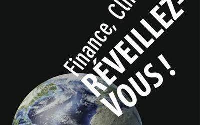 Finance, Climat, Réveillez-vous! Les solutions sont là.